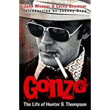 Gonzo: The Life Of Hunter S. Thompson (English Edition)