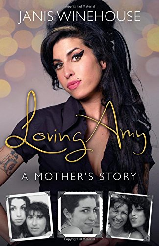 Loving Amy: A Mother's Story por Janis Winehouse