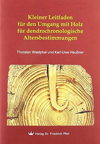 Kleiner Leitfaden für den Umgang mit Holz für dendrochronologische Altersbestimmungen
