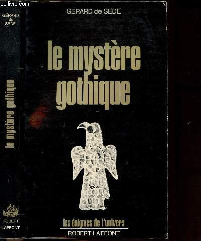 Le mystère gothique : des runes aux cathédrales par Gérard de Sède