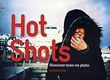 Hot Shots : Réussissez toutes vos photos