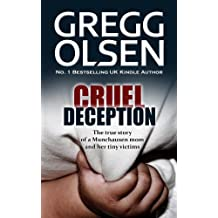 Cruel Deception: The true story of a Munchausen mom and her tiny victims (English Edition)