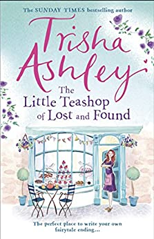 The Little Teashop of Lost and Found by [Ashley, Trisha]