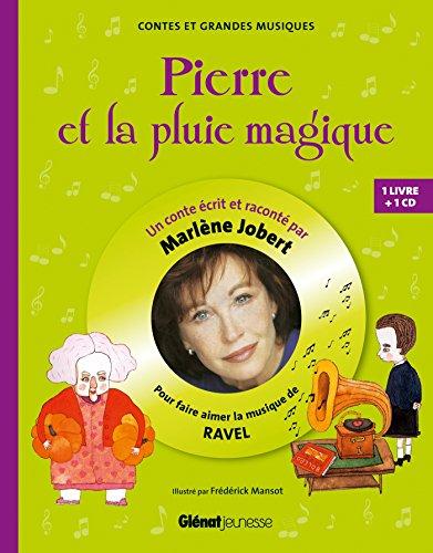Pierre et la pluie magique: Pour découvrir la musique de Ravel