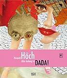 Hannah Höch: Aller Anfang ist DADA! -