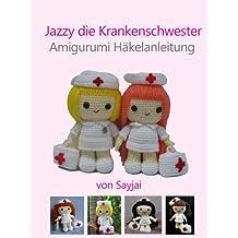 Jazzy die Krankenschwester Amigurumi Häkelanleitung