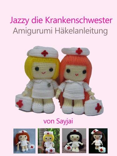 Jazzy die Krankenschwester Amigurumi Häkelanleitung eBook: Sayjai ...
