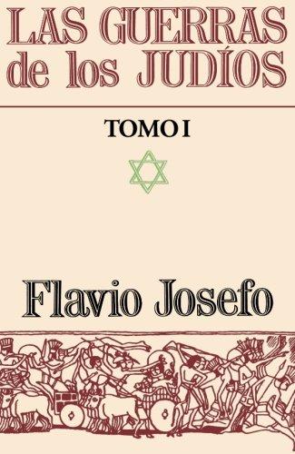 Las Guerras De Los Judíos Tomo I: 1