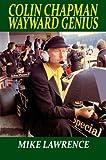 Colin Chapman Wayward Genius [Paperback]
