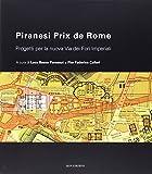 Piranesi Prix De Rome. Progetti per la nuova via dei Fori Imperiali