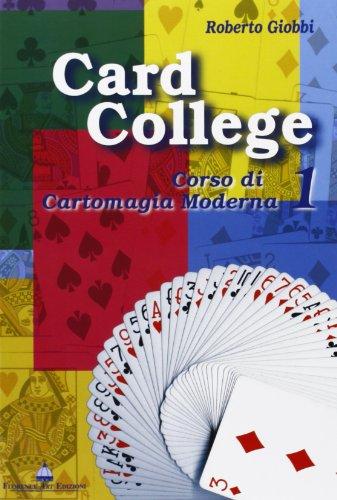 Card college. corso di cartomagia moderna: 1