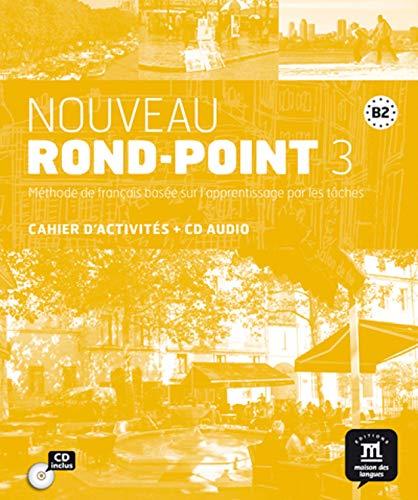 Nouveau Rond-Point 3 B2 : Cahier d'activités (1CD audio)