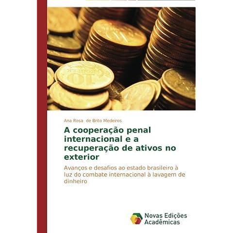 A cooperação penal internacional e a recuperação de ativos no exterior
