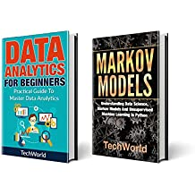 Data Science: 2 Books: Data Analytics For Beginners And Markov Models (English Edition)