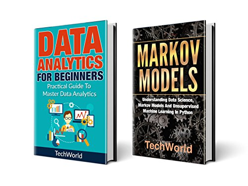 Data Science: 2 Books: Data Analytics For Beginners And Markov Models (English Edition) por Tech World