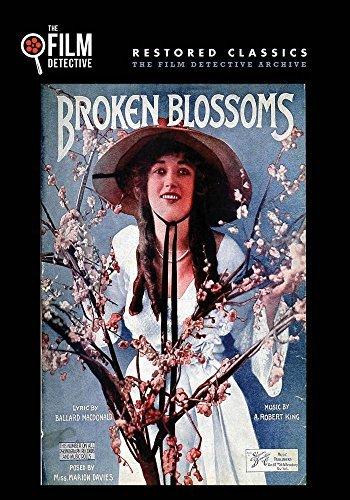 Broken Blossoms (The Film Detective Restored Version) by Lillian Gish