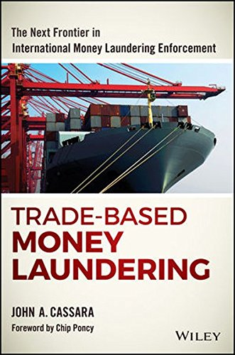 Trade-Based Money Laundering: The Next Frontier in International Money Laundering Enforcement (SAS...