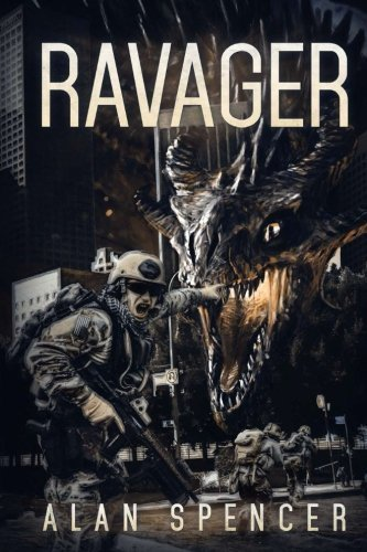 The Ravager: A Kaiju Thriller by Alan Spencer (2015-04-20)