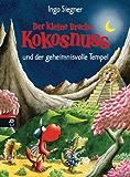 Der kleine Drache Kokosnuss und der geheimnisvolle Tempel (Die Abenteuer des kleinen Drachen Kokosnuss 21)
