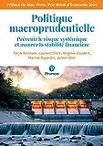 Politique macroprudentielle : Prévenir le risque systémique et assurer la stabilité financière