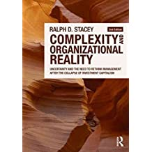 [(Complexity and Organizational Reality : Uncertainty and the Need to Rethink Management After the Collapse of Investment Capitalism)] [By (author) Ralph D. Stacey] published on (February, 2010)