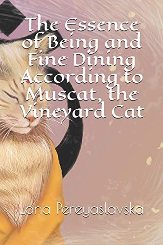 The Essence of Being and Fine Dining According to Muscat, the Vineyard Cat