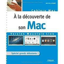 A la découverte de son Mac version Mountain Lion. Spécial grands débutants !