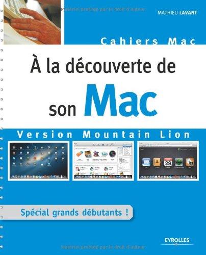A la dcouverte de son Mac version Mountain Lion. Spcial grands dbutants !