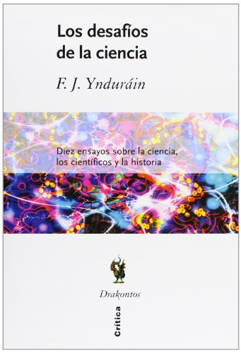 Los Desafios de La Ciencia por Francisco Jose Yndurain Munoz