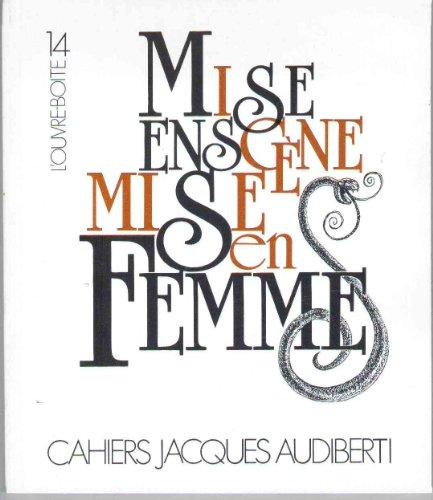Cahiers Jacques Audiberti L'Ouvre-boite 14 : Mise en scne - Mise en femmes