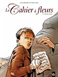 Le Cahier à fleurs. 2, Dernière mesure / Laurent Galandon | Galandon, Laurent. Auteur