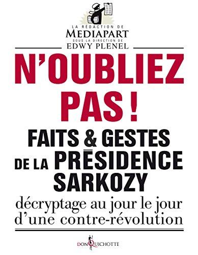 Livres N'oubliez-pas !: Faits et gestes de la présidence Sarkozy pdf