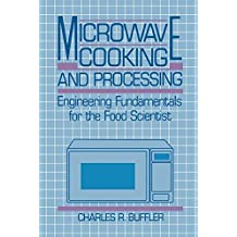 Microwave Cooking and Processing: Engineering Fundamentals for the Food Scientist