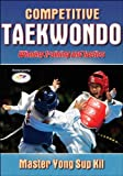 Competitive Taekwondo: Championship Techniques and Training