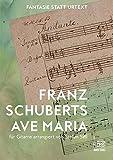 Franz Schuberts Ave Maria für Gitarre arrangiert von Stefan Sell (Fantasie statt Urtext)
