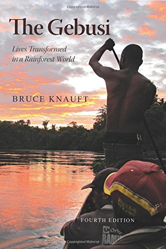 The Gebusi: Lives Transformed in a Rainforest World, Fourth Edition by Bruce Knauft (2015-10-22)