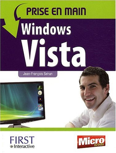 PRISE EN MAIN WINDOWS VISTA par JEAN-FRANCOIS SEHAN