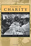 Visions of Charity: Volunteer Workers and Moral Community
