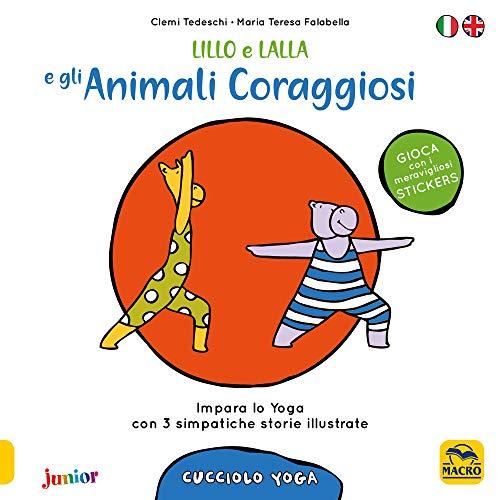 Lillo e Lalla e gli animali coraggiosi. Cucciolo yoga. Con adesivi (Macro junior) por Clemi Tedeschi
