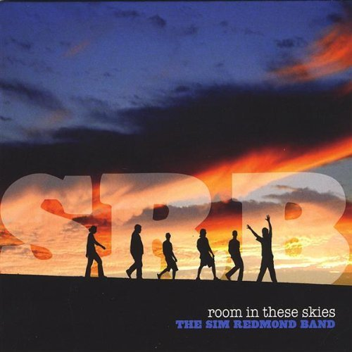Room in These Skies by Sim Band Redmond (2008-08-12) Sim Redmond Band