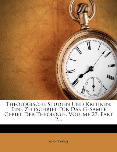 Theologische Studien und Kritiken. Eine Zeitschrift für das gesammte Gebiet der Theologie, Siebenundzwanzigster Jahrgang, Zweiter Band