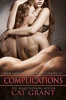 Complications: M/M romance, menage romance, billionaire, CEO, politician, wedding, honeymoon, short reads (Courtland Chronicles series Book 3) (English Edition) par [Grant, Cat]