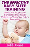 "The Effective Baby Sleep Training: Gentle, Non ""Cry It Out"" & Breastfeeding-Friendly Methods to Match Your Baby's Personality (Revised Edition)"