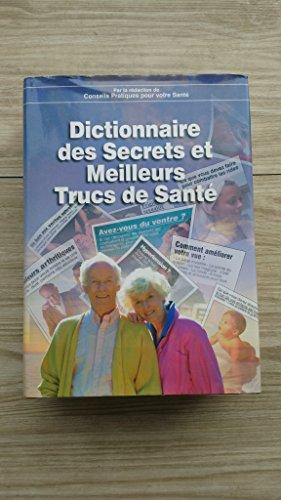 Dictionnaire des secrets et meilleurs trucs de santé