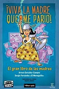 Viva la madre que me parió par Arturo González-Campos