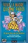 Viva la madre que me parió par González-Campos