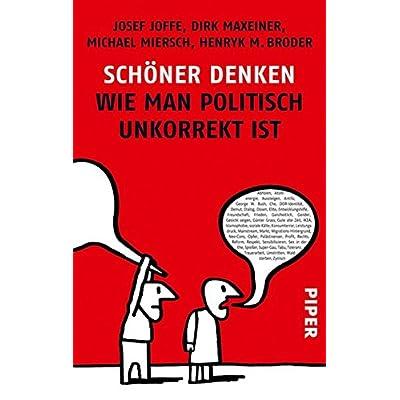 Pdf Schoner Denken Wie Man Politisch Unkorrekt Ist Kostenlos Download Lese Ein Kluges Buch 81