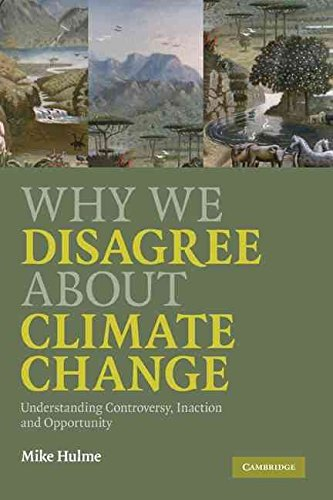 [Why We Disagree About Climate Change: Understanding Controversy, Inaction and Opportunity] (By: Mike Hulme) [published: May, 2009]