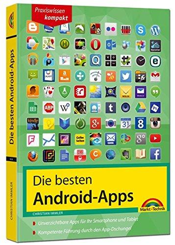 Die besten Android Apps: Für dein Smartphone und Tablet par Christian Immler