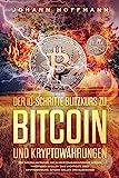 Der 10 Schritte Blitzkurs zu Bitcoin und Kryptowährungen: Für Bitcoin...